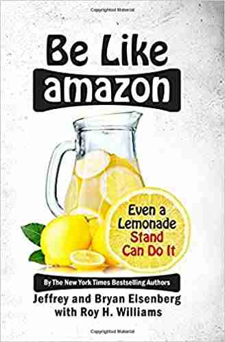 Be Like Amazon Even a Lemonade Stand Can Do It book
