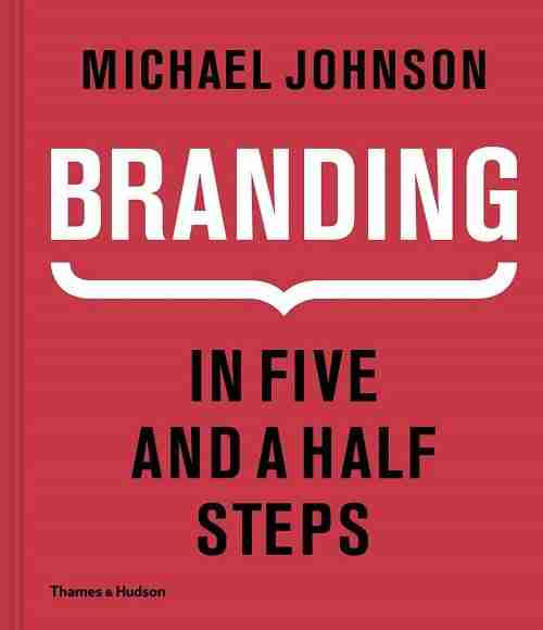 Branding In Five and a Half Steps Book