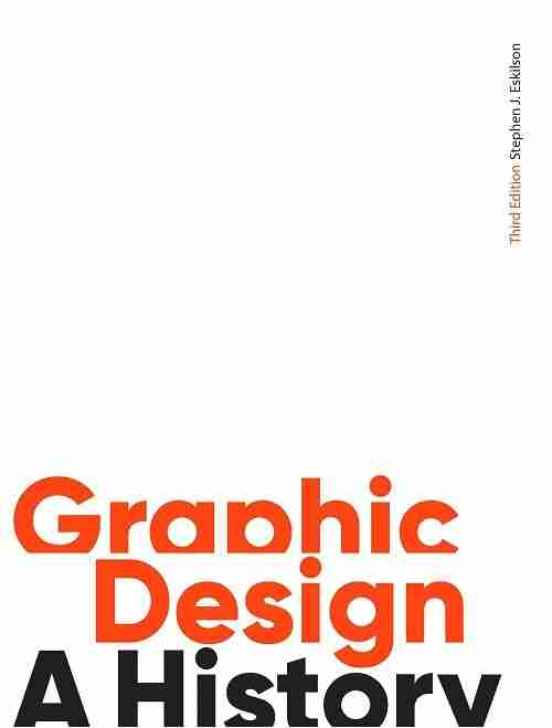 Graphic Design A History (third edition) Book
