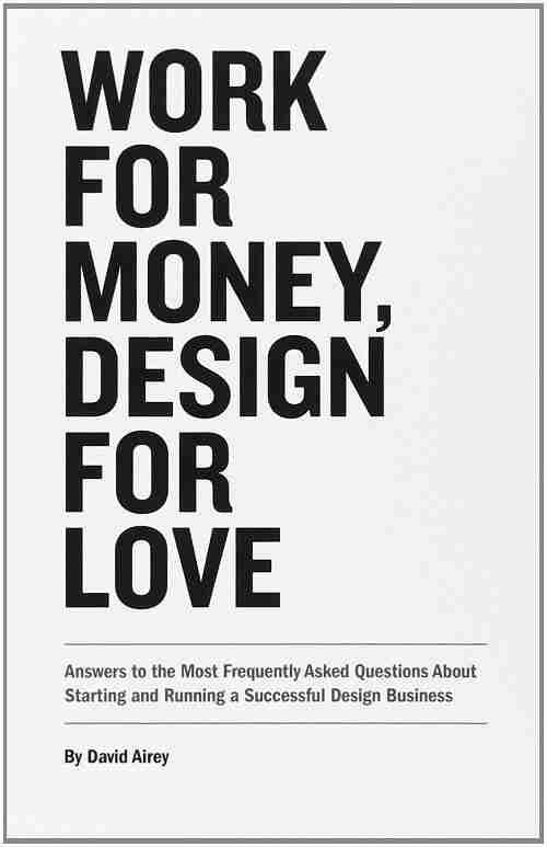 Work for Money, Design for Love Book